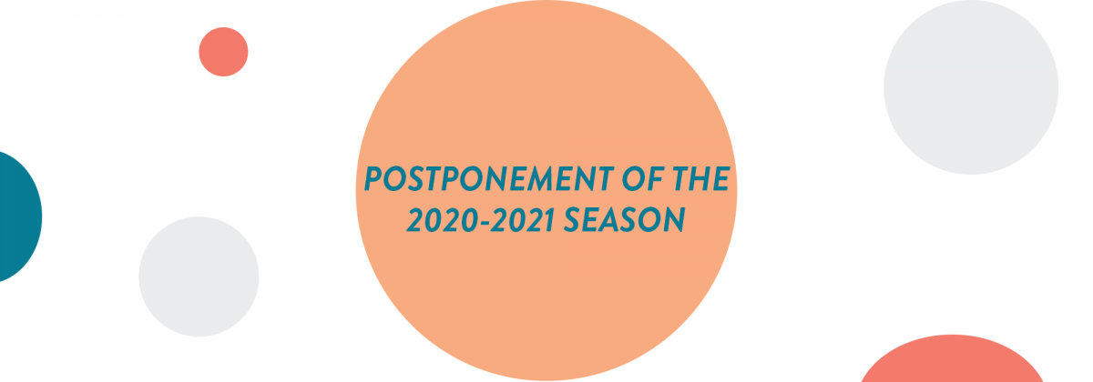 Postponement of our 2020-2021 Emerging artists concerts tour